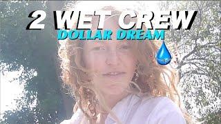 Video 2 Wet Crew: Dollar Dream download MP3, 3GP, MP4, WEBM, AVI, FLV Agustus 2017