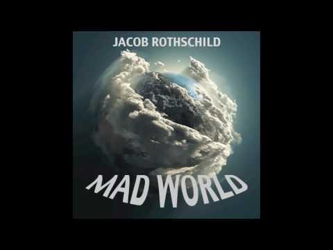 Jacob Rothschild - Mad World