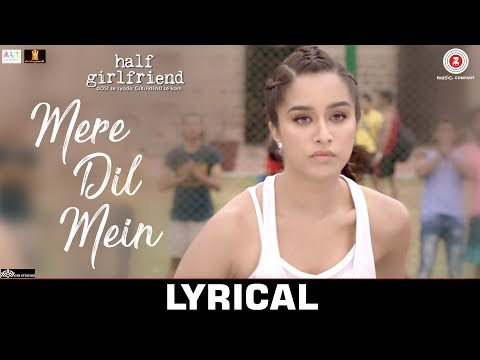 Mere Dil Mein - Lyrical | Half Girlfriend | Arjun K & Shraddha K | Veronica M & Yash N | Rishi Rich