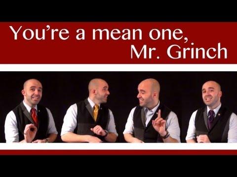 You're a mean one, Mr. Grinch (Acoustix) - Barbershop Quartet