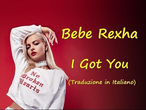Bebe Rexha - I Got You - Traduzione in Italiano
