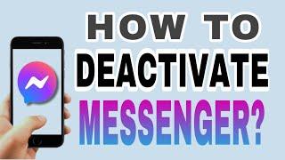 HOW TO DEACTIVATE MESSENGER | DEACTIVATE FB AND MESSENGER | MESSENGER2021 |