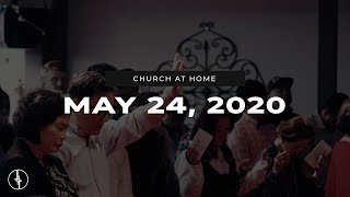 May 24, 2020 | Church At Home | Crossroads Christian Center, Daly City