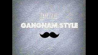 Gangnam Style - Jayesslee [Audio]