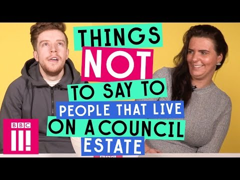 Things Not To Say To People That Live On A Council Estate