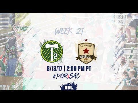USL LIVE - Portland Timbers 2 vs Sacramento Republic FC 8/13/17