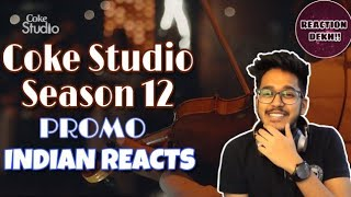 Indian Reacts To :- Coke Studio Season 12 | Promo