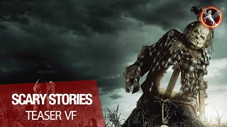 SCARY STORIES - Teaser VF