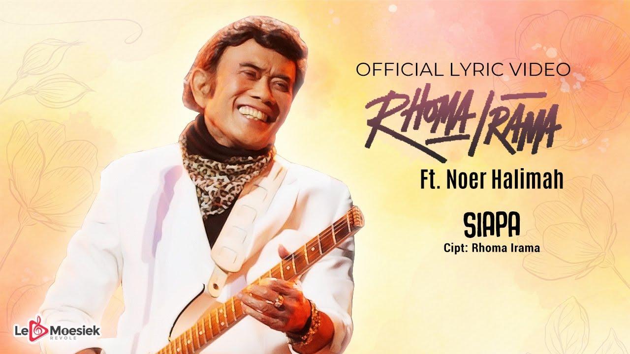 Download Rhoma Irama - Siapa (Official Lyric Video)