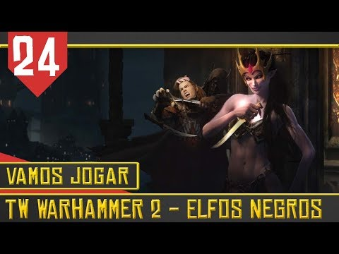 Elfo bom é elfo.. Não pera- Total War Warhammer 2  Elfos Negros #24 [Série Gameplay Português PT-BR]