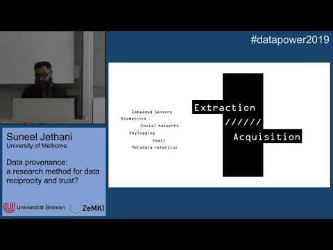 """Data Provenance: a research method for data reciprocity and trust?"": Suneel Jethani at DATAPOWER19"