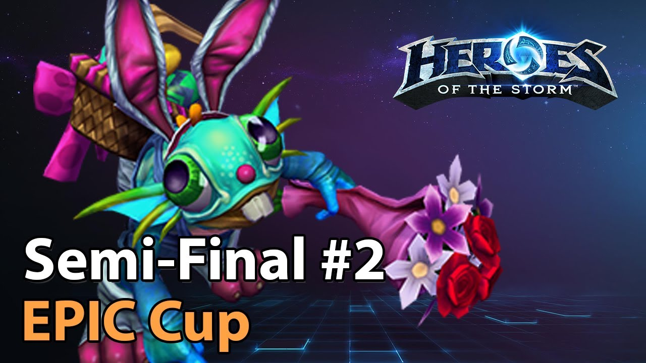 ► EPIC Cup - Semifinal #2 - Heroes Lounge - Heroes of the Storm Esports