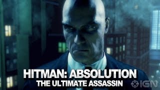 Hitman: Absolution - The Ultimate Assassin Trailer