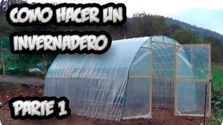 Como Hacer Un Invernadero Casero Parte 1 La Estructura || La Huertina De Toni