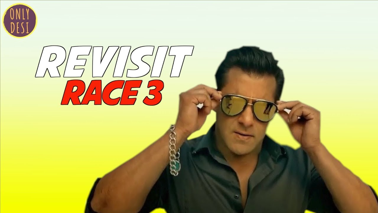 Race 3 : The Revisit