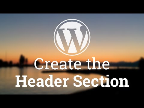 Part 15 - WordPress Theme Development - Create the Header Section