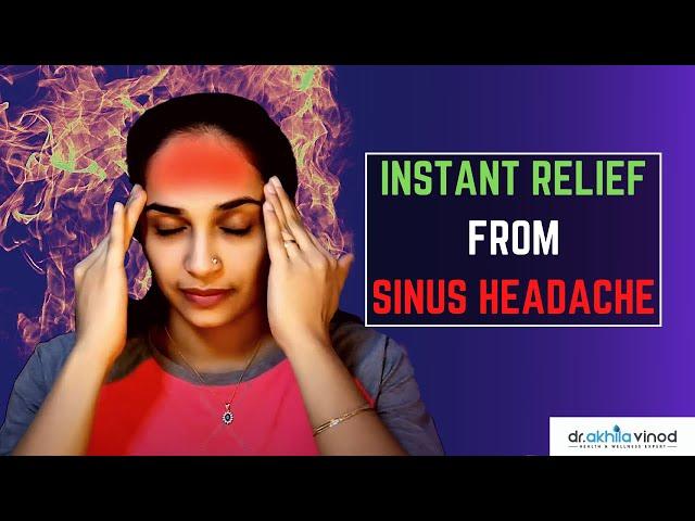 Instant Relief From Sinus Headache | Acupressure | Sinus Headache Acupressure Points | Dr. Akhila