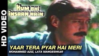 Video Yaar Tera Pyar Hai Meri - Hum Bhi Insaan Hain | Mohammed Aziz, Lata Mangeshkar | Jackie Shroff download MP3, 3GP, MP4, WEBM, AVI, FLV Oktober 2017