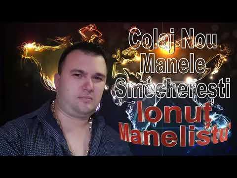 Ionut Manelistu - Colaj Nou de Manele Smecheresti