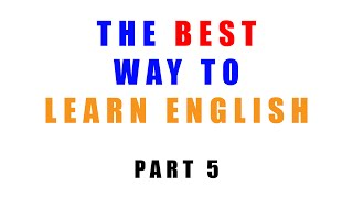 The best way to learn English - Part 5 : The RIGHT way to learn vocabulary