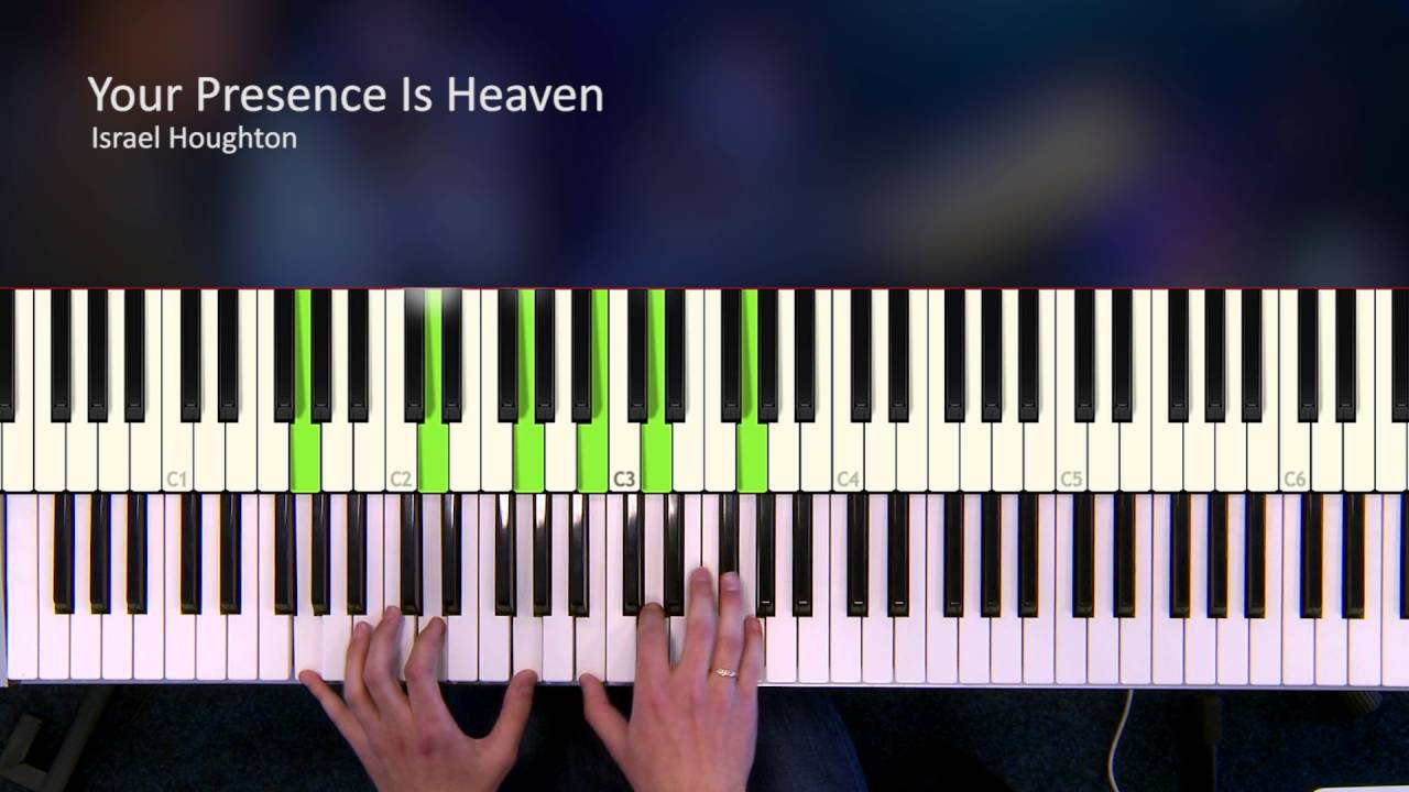 Your Presence Is Heaven   Israel Houghton [Piano Tutorial]