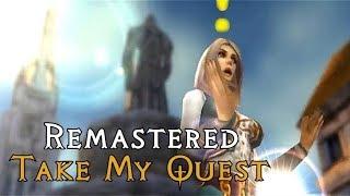 Sharm ~ Take My Quest (Remastered) (World Of Warcraft Parody)