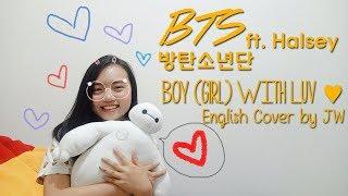 BTS (방탄소년단) ft. Halsey '작은 것들을 위한 시 (Boy With Luv/Girl With Luv)' English Cover by JW