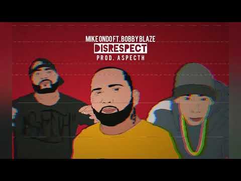 Mike Ondo ft. Bobby Blaze - DISRESPECT (Prod. Aspecth)
