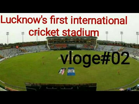 LUCKNOW'S first international   cricket stadium  vlog#02