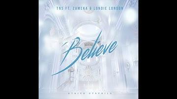 TNS ft Zameka & Londie London - Believe
