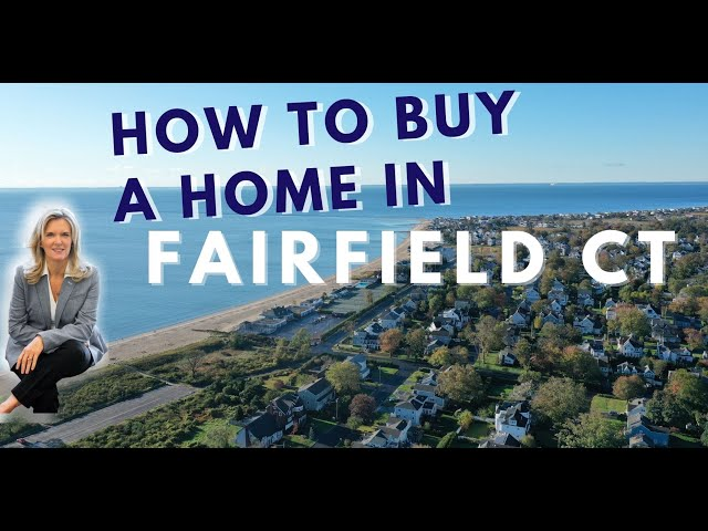How to Buy a home in Fairfield County CT 2021| Moving to Fairfield CT | Moving to Fairfield County