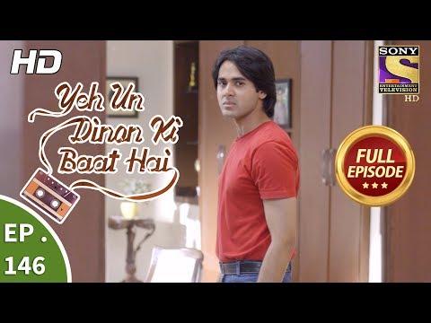 Yeh Un Dinon Ki Baat Hai - Ep 146 - Full Episode - 27th March, 2018