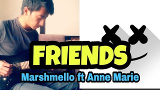 FRIENDS - Marshmello ft Anne Marie guitar cover