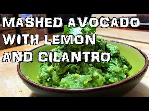 Amazing Mashed Avocado with Lemon and Cilantro