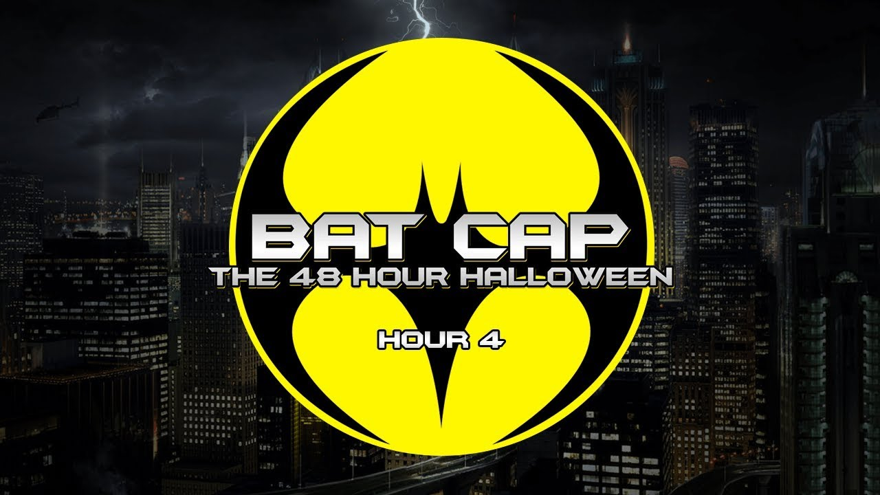 hour 4 | bat cap: the 48 hour halloween (batman year) - youtube