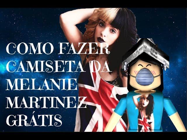 Roblox COMO FAZER CAMISETA DA MELANIE MARTINEZ GRÁTIS NO ROBLOX!