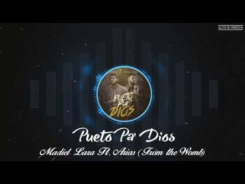 Pueto Pa Dios Madiel Lara Ft, Arias Form the Womb