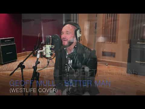 Geoff Mull - Better Man (Westlife Cover)