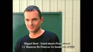 Miguel Bosé - Usted abusó (Voçe abuso)