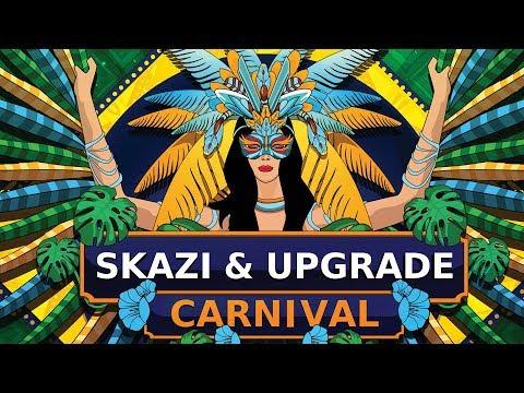 Skazi & Upgrade - Carnival (Original Mix)