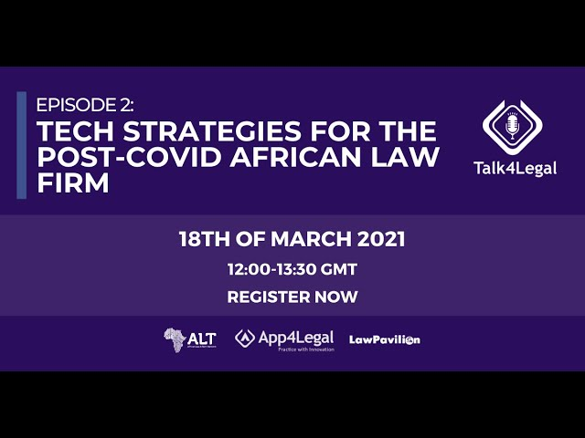 Tech Strategies for the Post-Covid African Law Firm