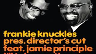 Frankie Knuckles Ft. Jamie Principle I ll Take You There (Director Cut)