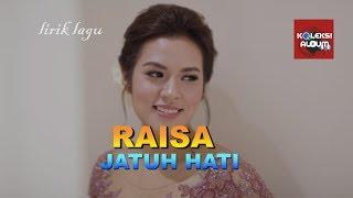 RAISA - JATUH HATI LYRICS LAGU