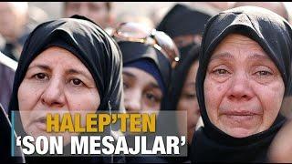 Halep'ten 'son mesajlar'