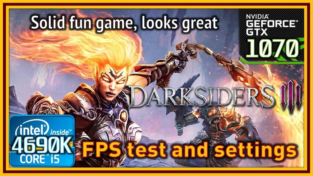 Darksiders III - i5 4690K & GTX 1070 - FPS Test and Settings