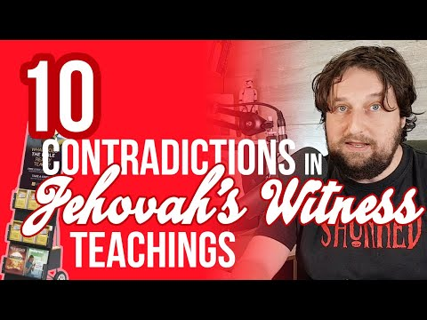 10 Contradictions In Jehovah's Witness Teachings