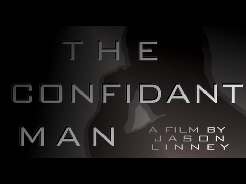 The Confidant Man - short film by Jason Linney