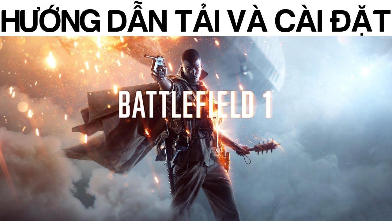 Hướng dẫn tải và cài đặt game Battlefield 1