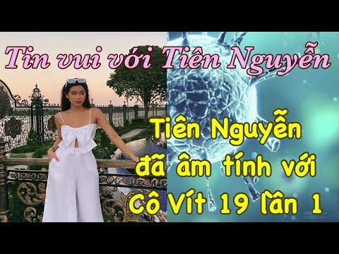 Tin vui với bệnh nhân 32 I Tiên Nguyễn đ.ã â.m t.ính với C.ô V.í.t - 19 lần 1 thành công