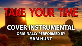 Take Your Time (Cover Instrumental) [In the Style of Sam Hunt]